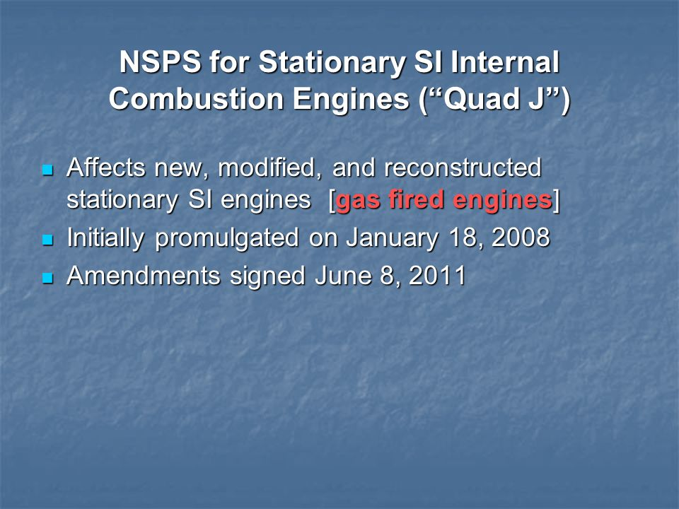 NSPS for Stationary SI Internal Combustion Engines ( Quad J )