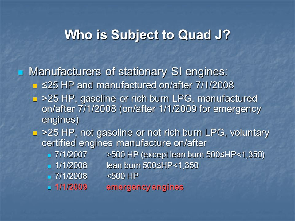 Who is Subject to Quad J Manufacturers of stationary SI engines: