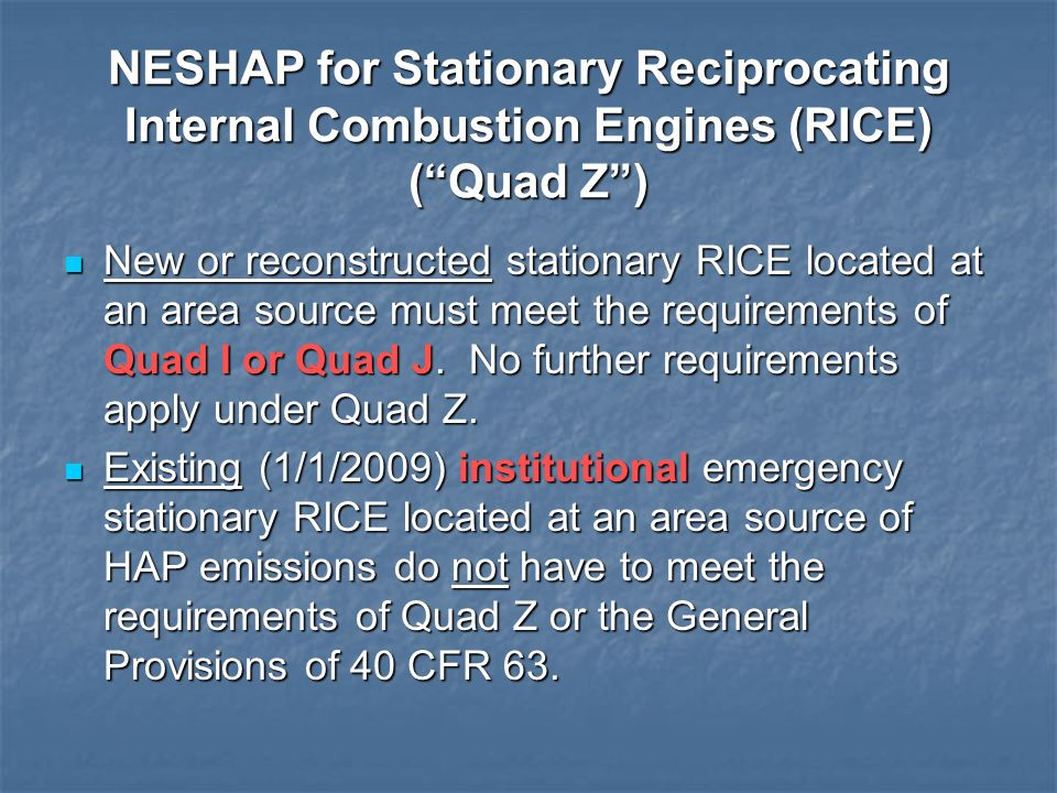 NESHAP for Stationary Reciprocating Internal Combustion Engines (RICE) ( Quad Z )