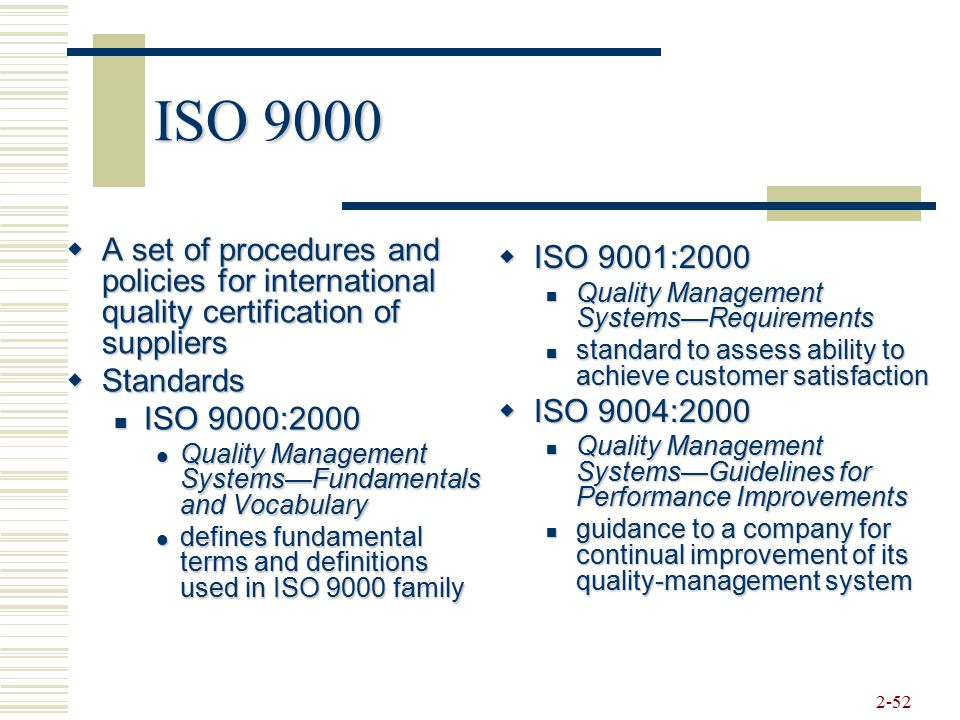 ISO 9000 A set of procedures and policies for international quality certification of suppliers. Standards.