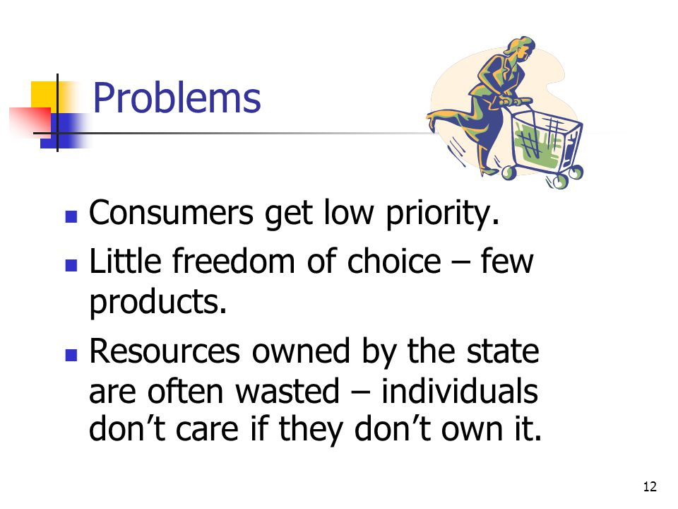 Problems Consumers get low priority.