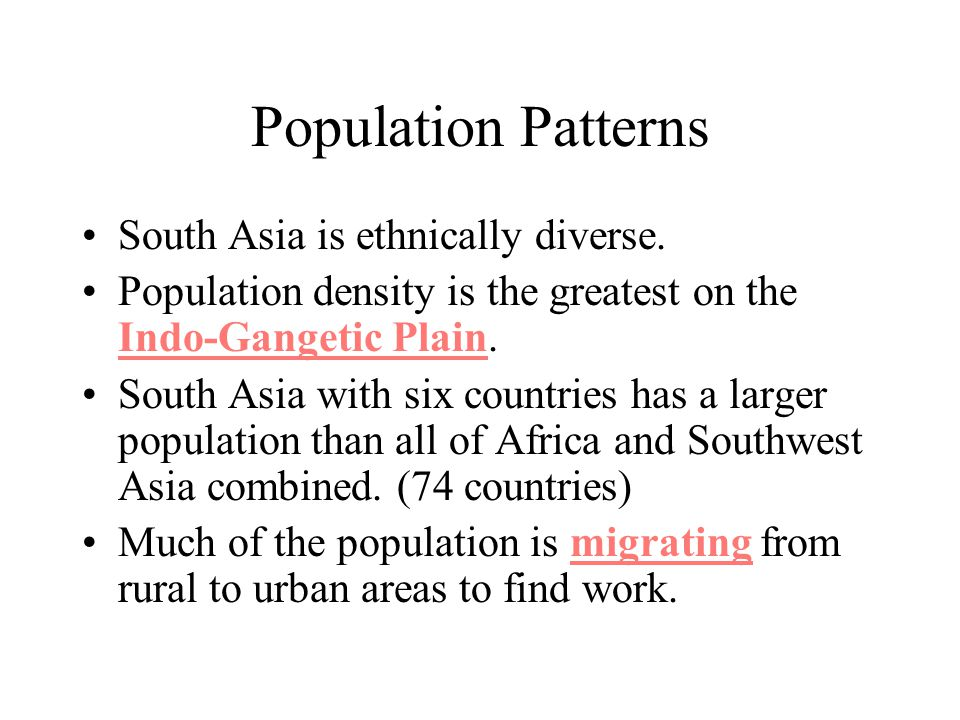 Population Patterns South Asia is ethnically diverse.