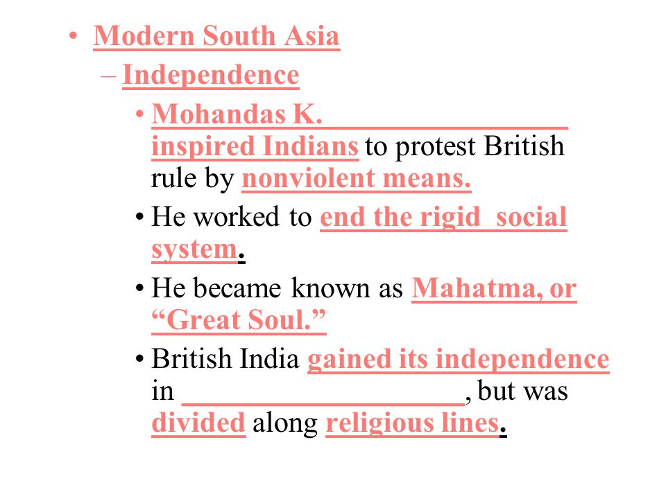 Modern South Asia Independence. Mohandas K. ________________ inspired Indians to protest British rule by nonviolent means.