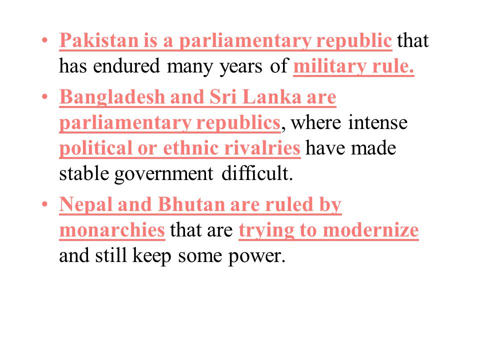 Pakistan is a parliamentary republic that has endured many years of military rule.