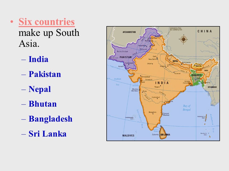 Six countries make up South Asia.