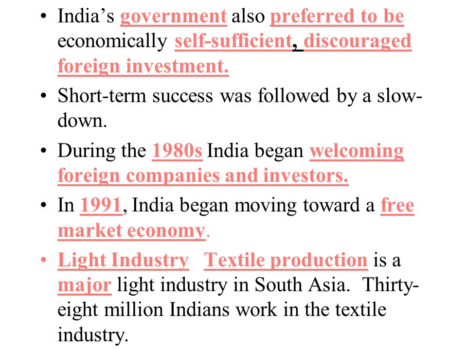 India's government also preferred to be economically self-sufficient, discouraged foreign investment.