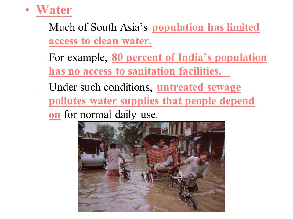 Water Much of South Asia's population has limited access to clean water.