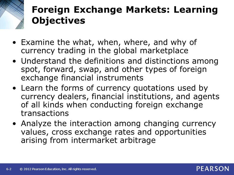 Foreign Exchange Markets Learning Objectives