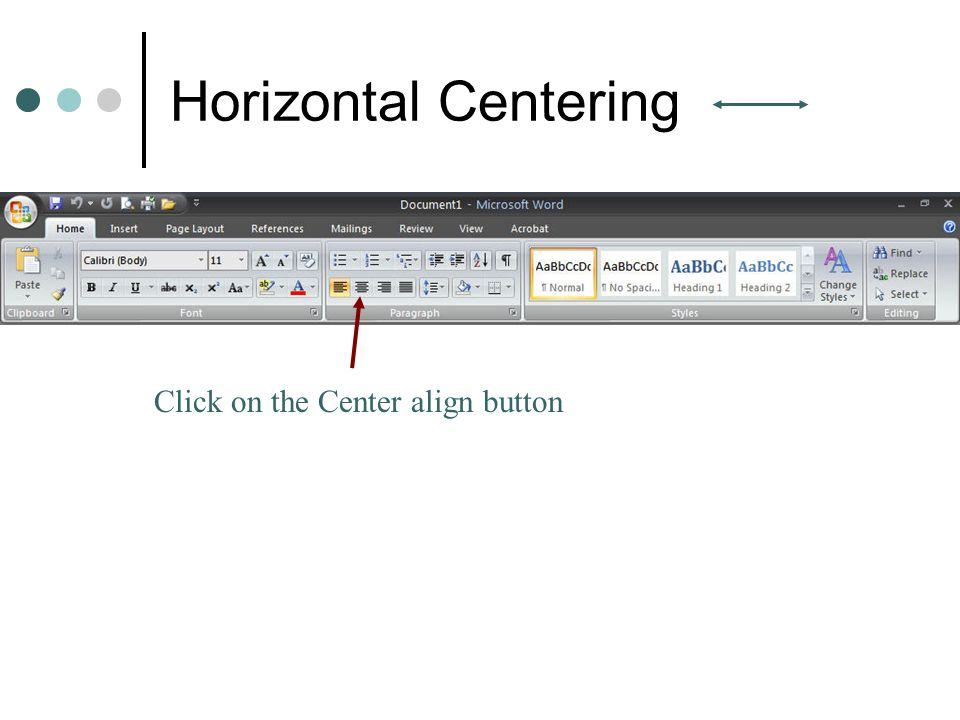 Horizontal Centering Click on the Center align button