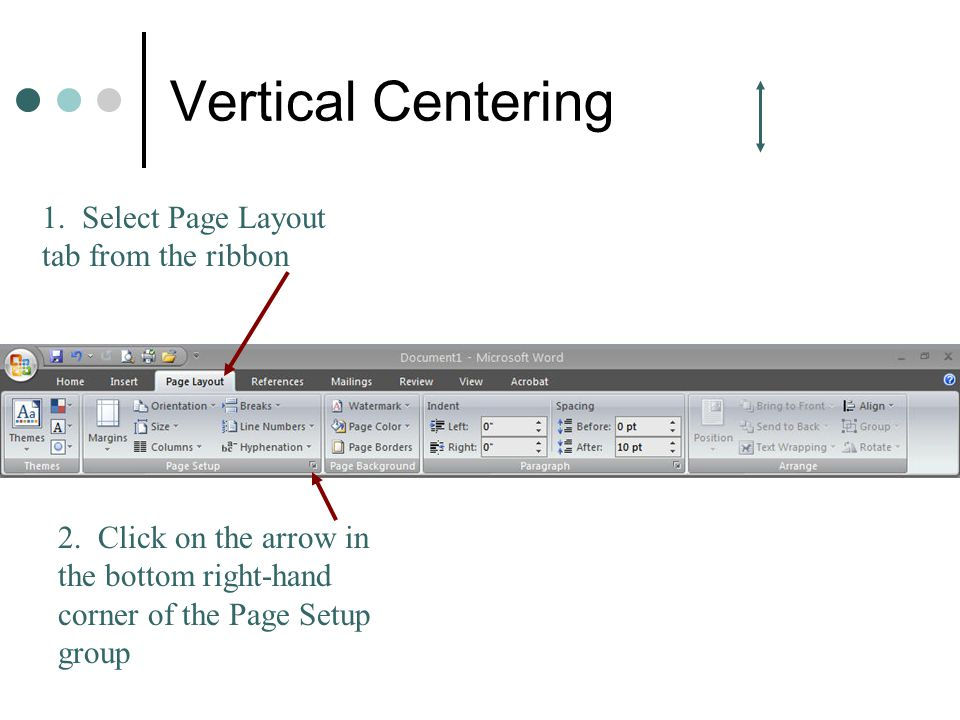 Vertical Centering 1. Select Page Layout tab from the ribbon