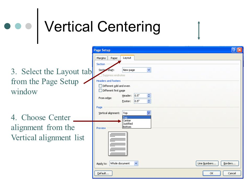 Vertical Centering 3. Select the Layout tab from the Page Setup window