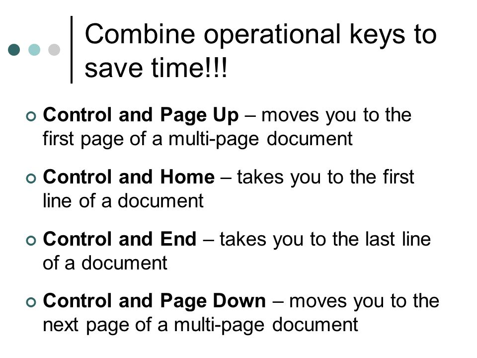 Combine operational keys to save time!!!