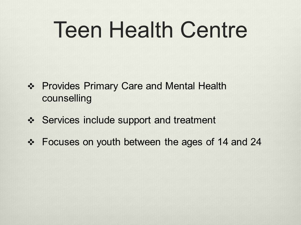 Teen Health Centre Provides Primary Care and Mental Health counselling