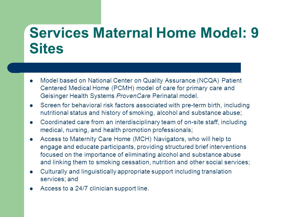 Services Maternal Home Model: 9 Sites