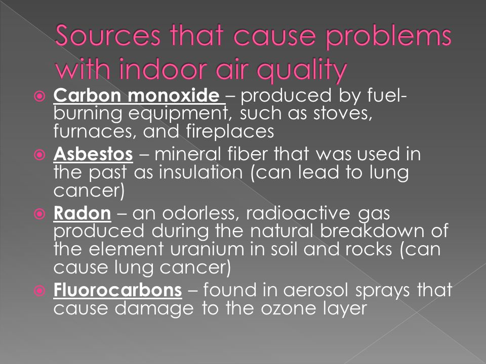 Sources that cause problems with indoor air quality