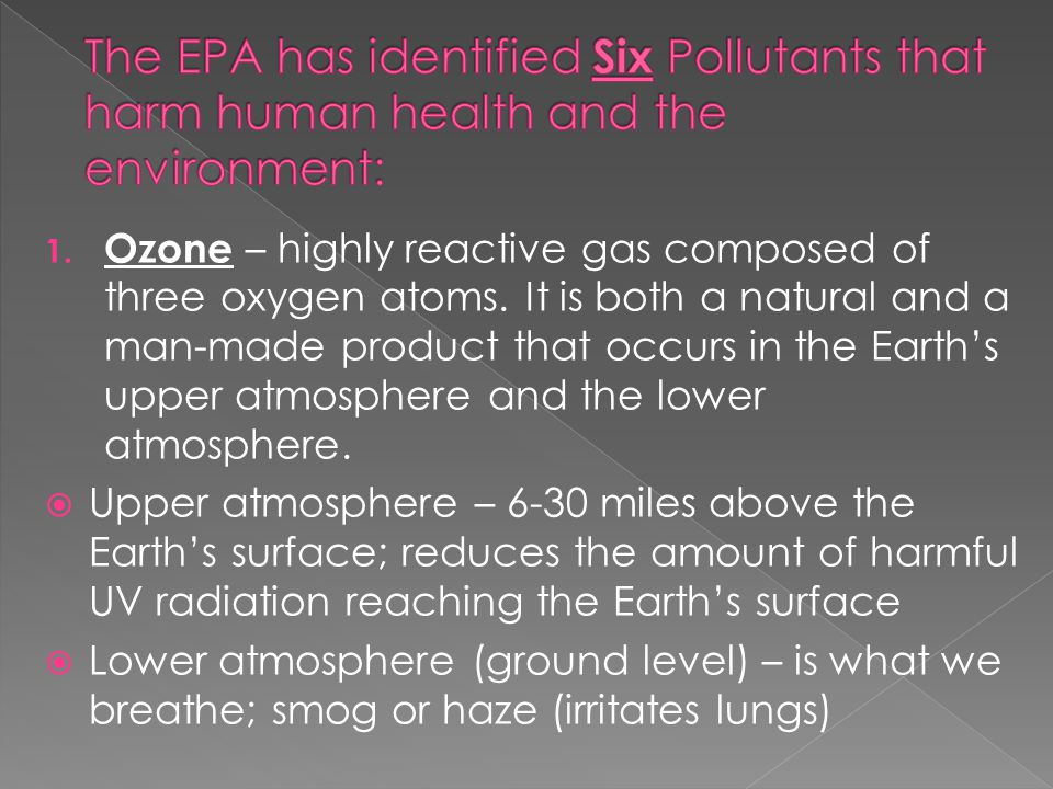 The EPA has identified Six Pollutants that harm human health and the environment: