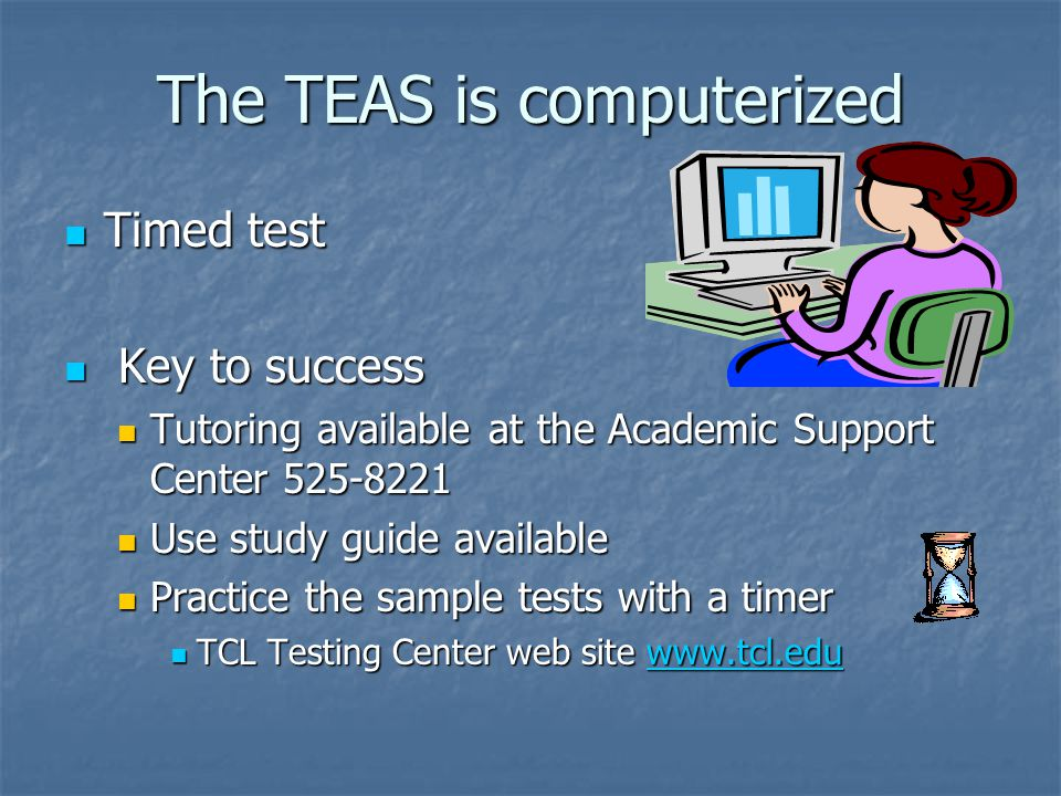 The TEAS is computerized