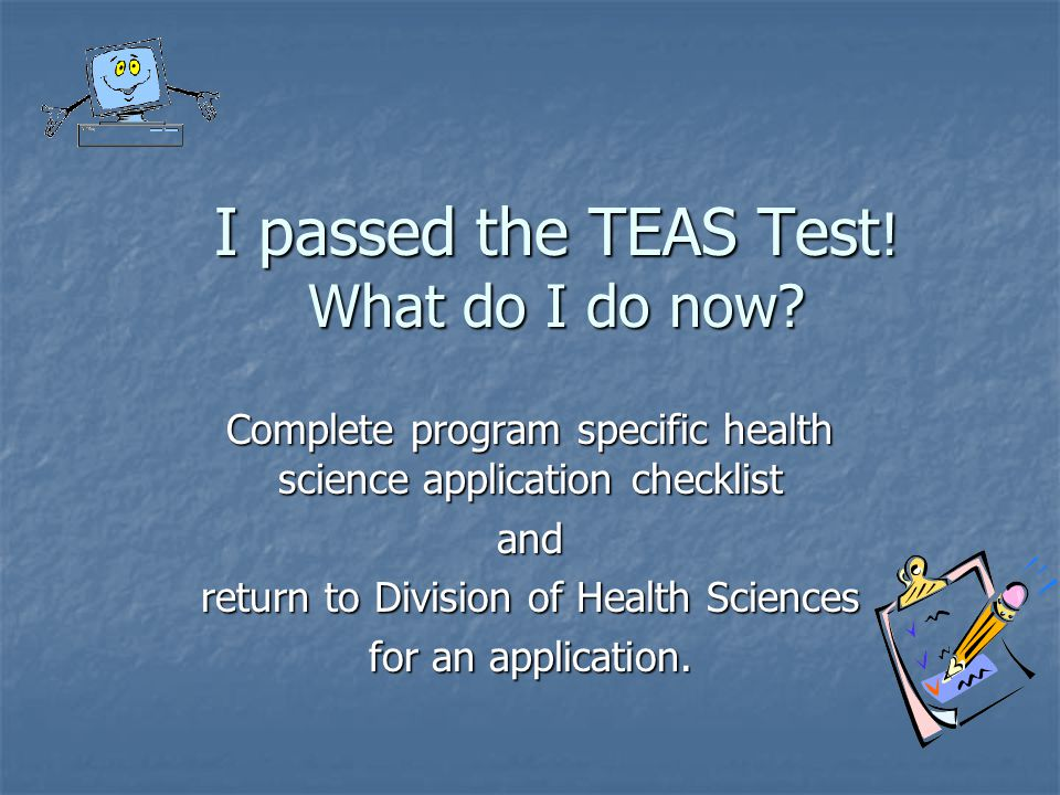 I passed the TEAS Test! What do I do now