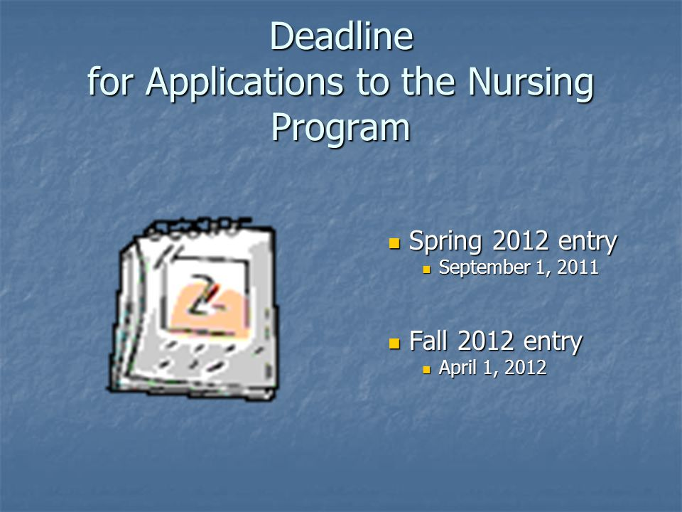 Deadline for Applications to the Nursing Program