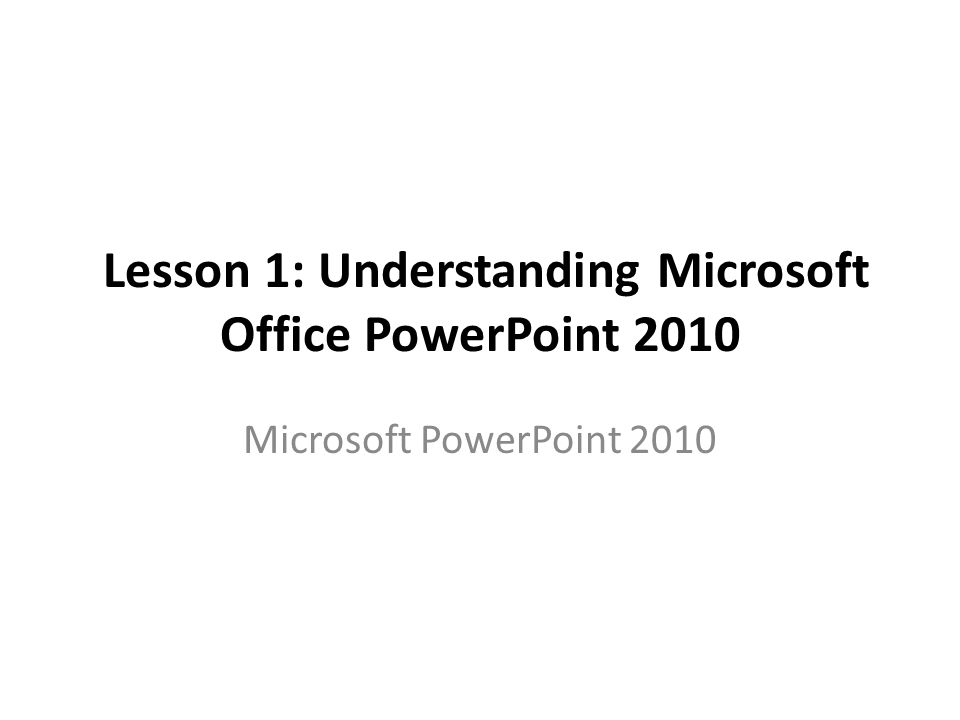 Lesson 1 Understanding Microsoft Office Powerpoint Ppt Download