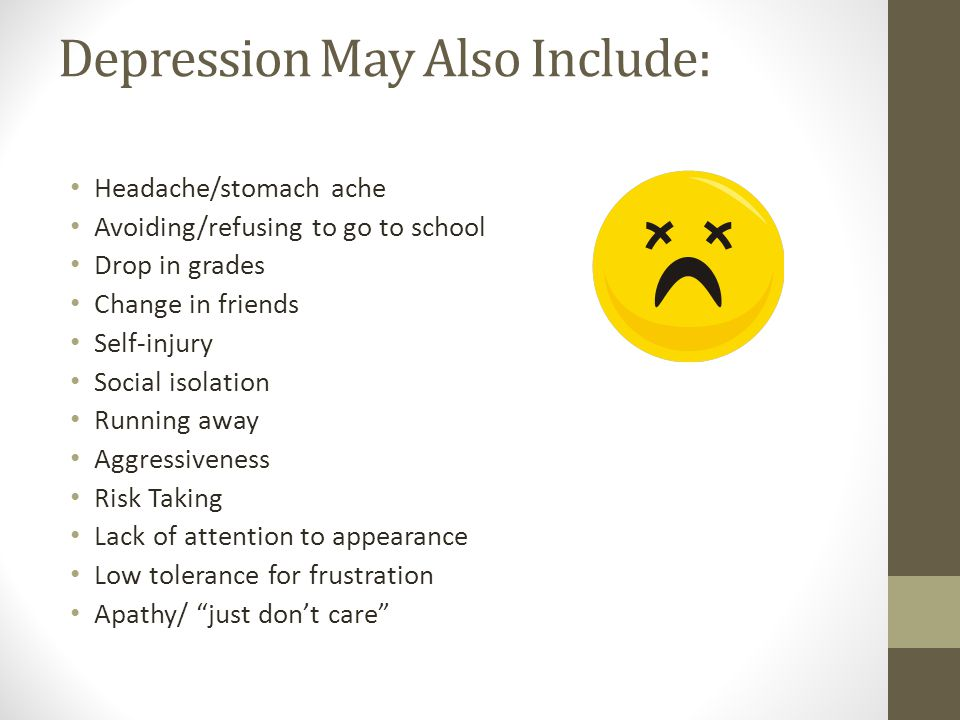 Depression May Also Include: