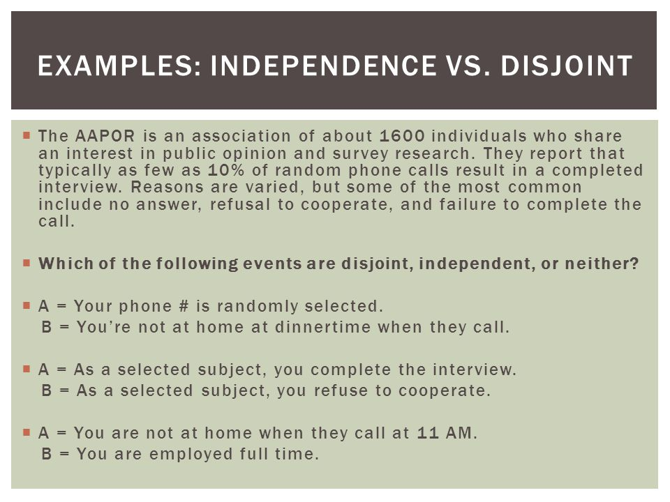 Examples: Independence vs. Disjoint