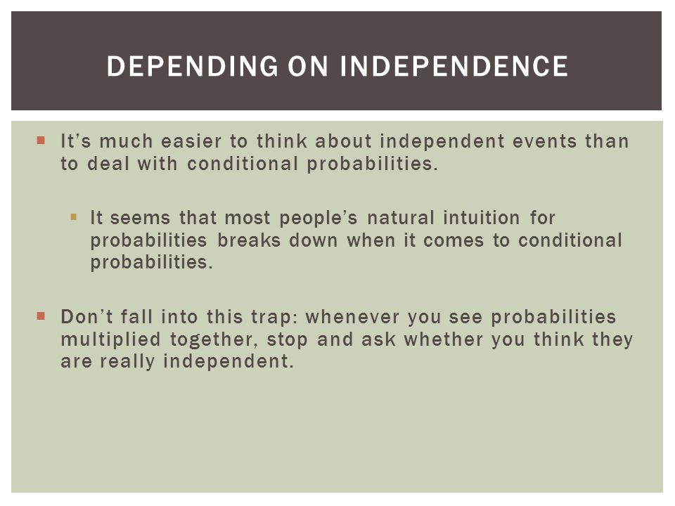 Depending on Independence