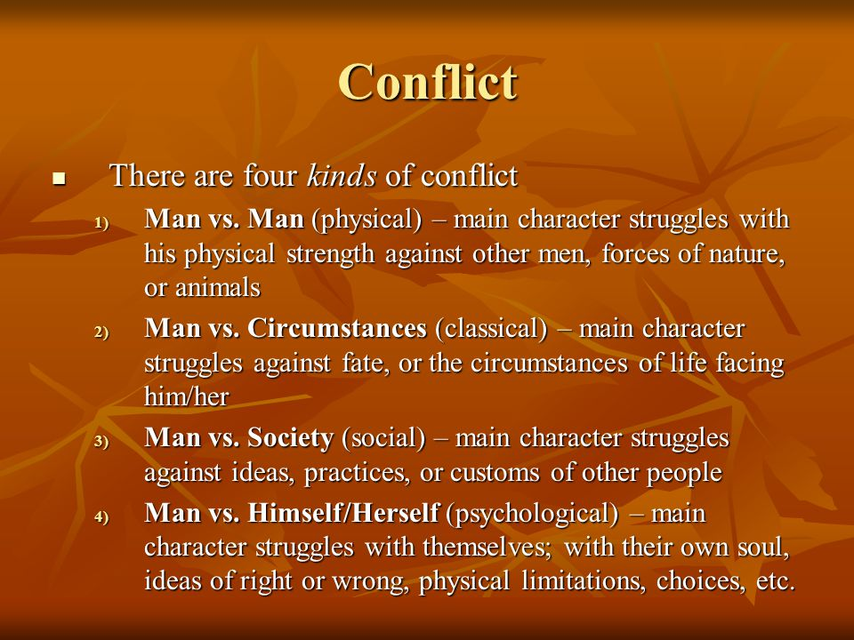 Conflict There are four kinds of conflict