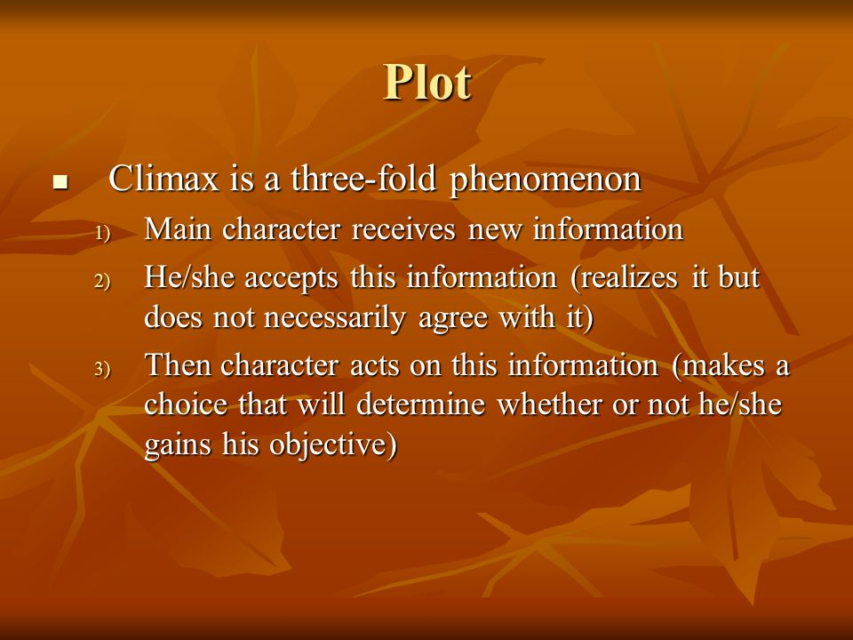 Plot Climax is a three-fold phenomenon