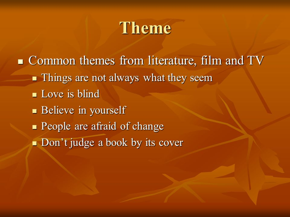 Theme Common themes from literature, film and TV