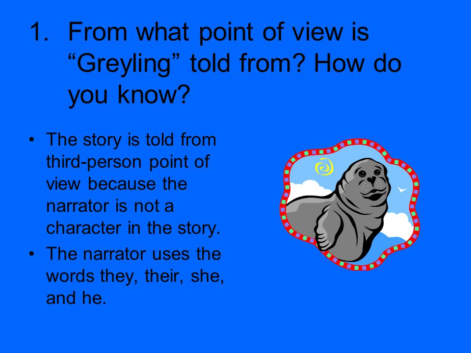 From what point of view is Greyling told from How do you know