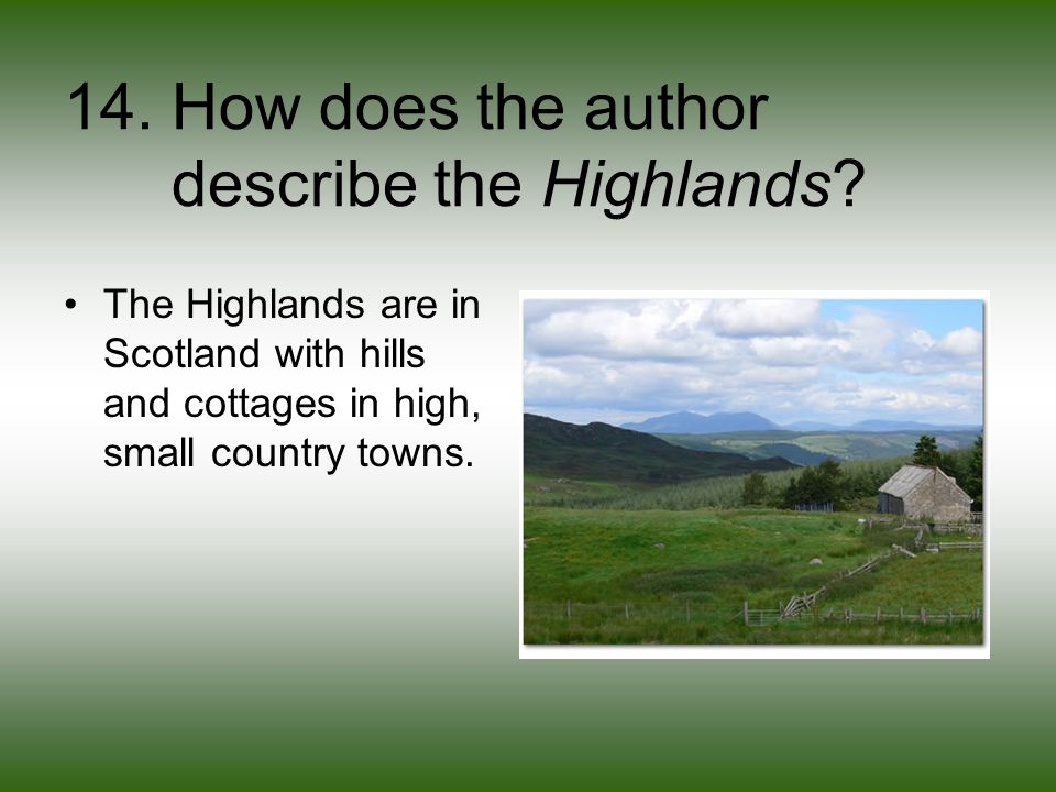 14. How does the author describe the Highlands