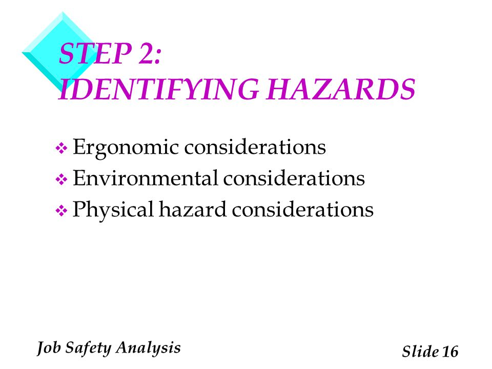 STEP 2: IDENTIFYING HAZARDS