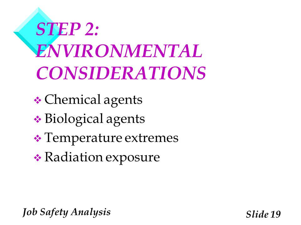STEP 2: ENVIRONMENTAL CONSIDERATIONS