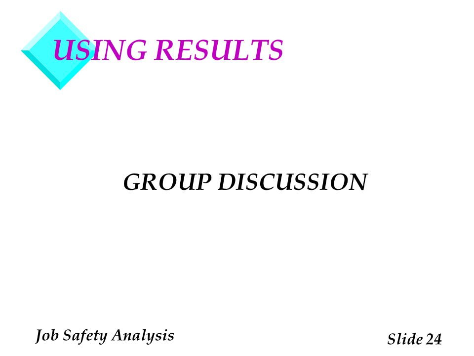 USING RESULTS GROUP DISCUSSION