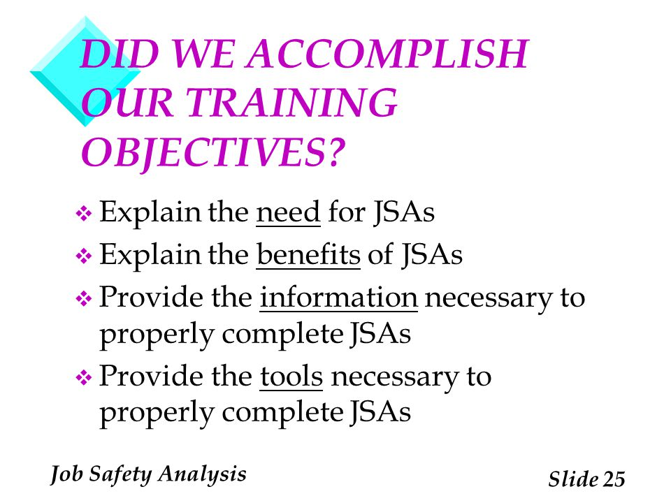 DID WE ACCOMPLISH OUR TRAINING OBJECTIVES