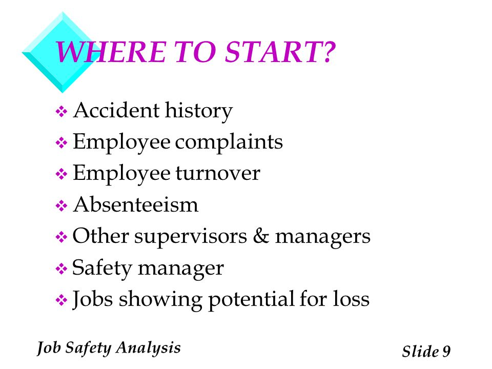 WHERE TO START Accident history Employee complaints Employee turnover