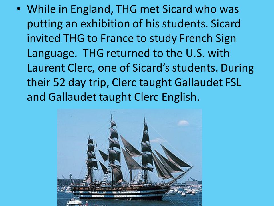While in England, THG met Sicard who was putting an exhibition of his students.