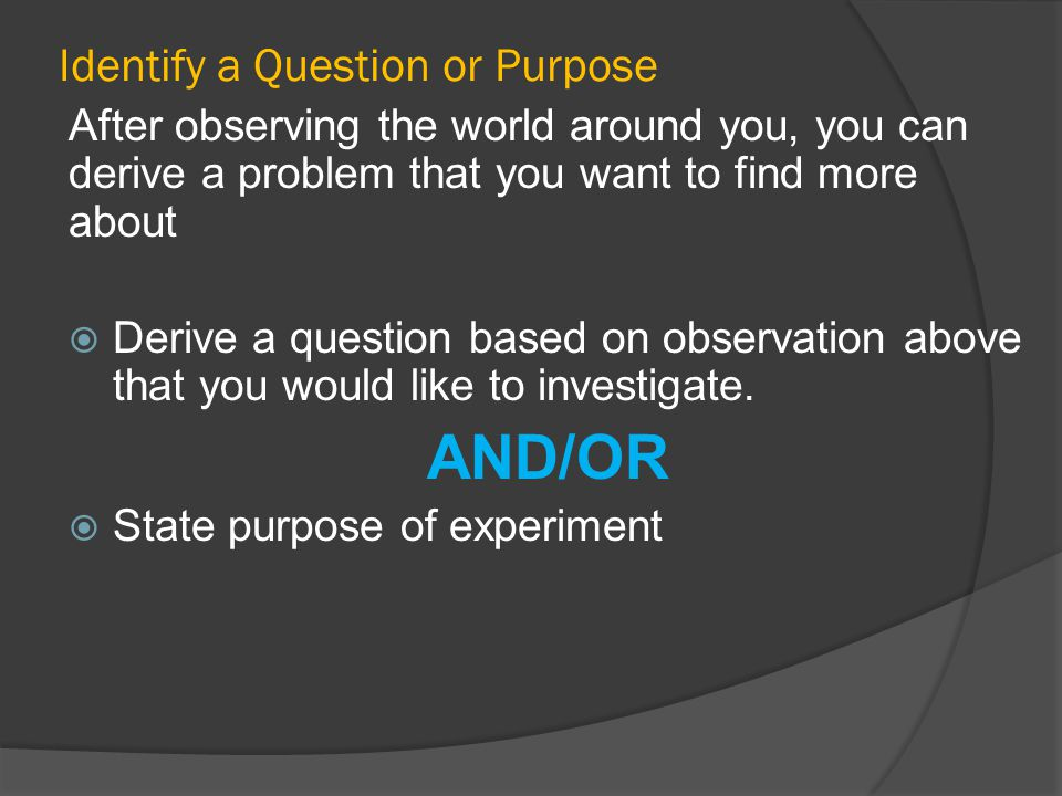 Identify a Question or Purpose