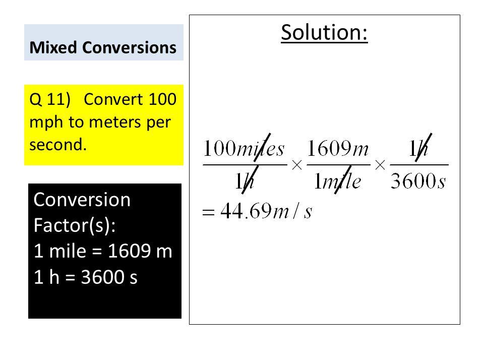 Solution Conversion Factor S 1 Mile 1609 M H