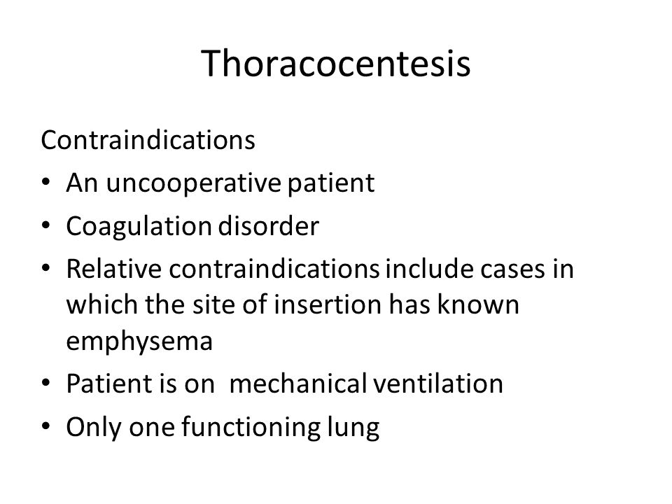 Thoracocentesis Contraindications An uncooperative patient