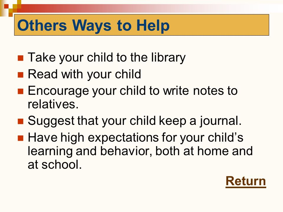 Others Ways to Help Take your child to the library