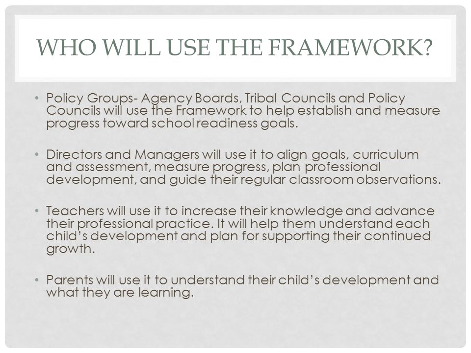 Who will use The Framework