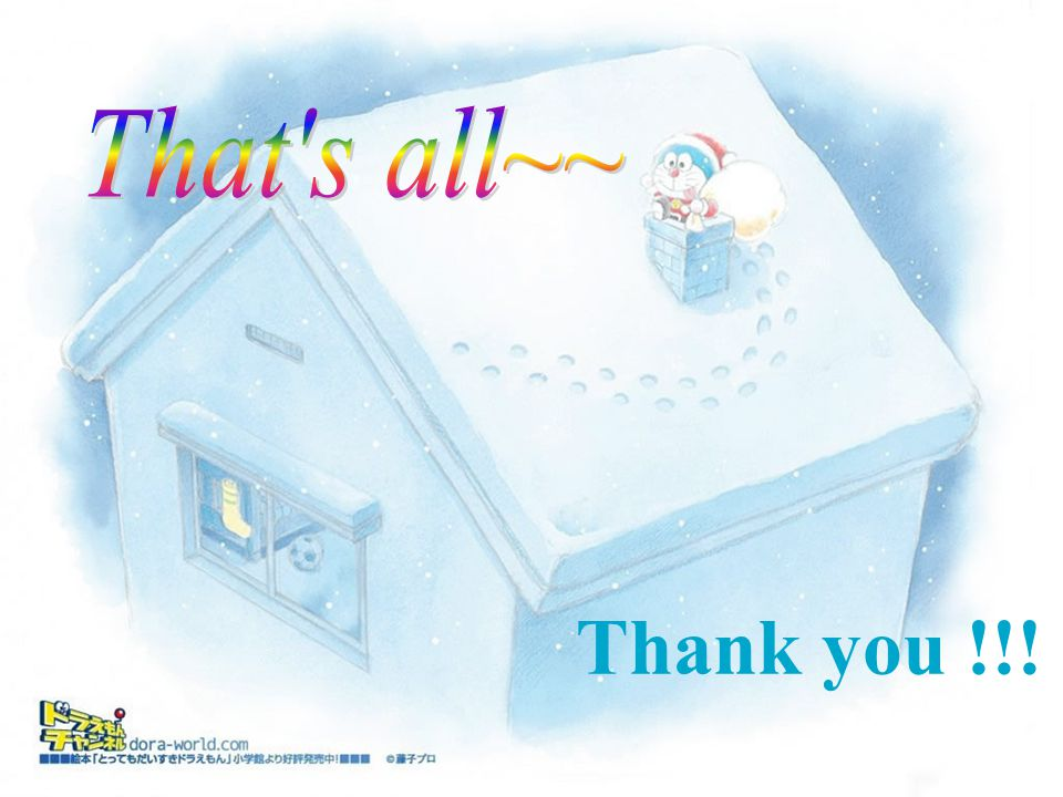 That s all~~ Thank you !!!