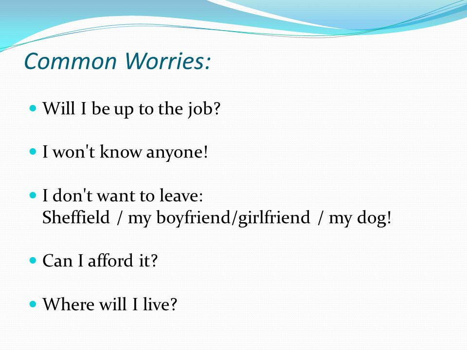 Common Worries: Will I be up to the job I won t know anyone!