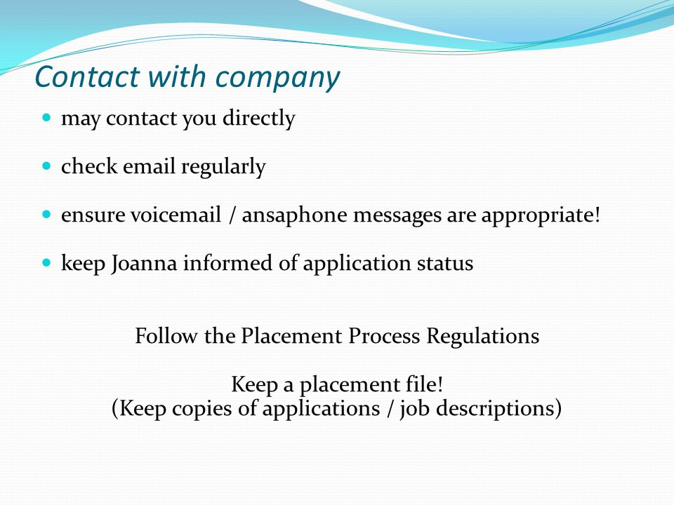 Contact with company may contact you directly check  regularly