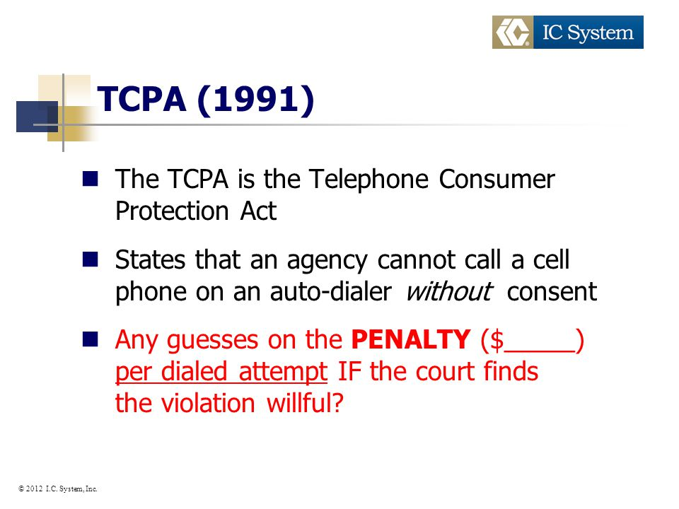 TCPA Compliance And Mobile Numbers What You Need To Know MD AAHAM Presented By Mary Prendergast IC System Inc