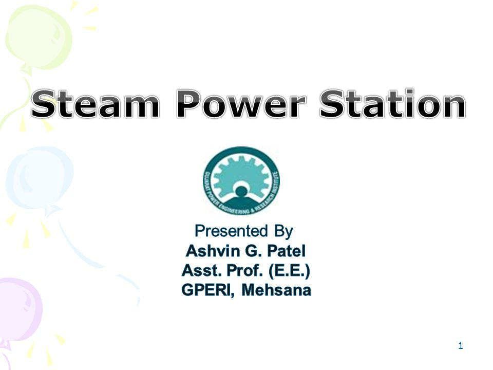 Steam Power Station Presented By Ashvin G. Patel Asst. Prof. (E.E.)