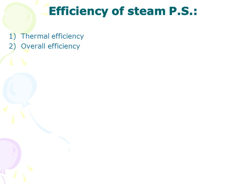 Efficiency of steam P.S.: