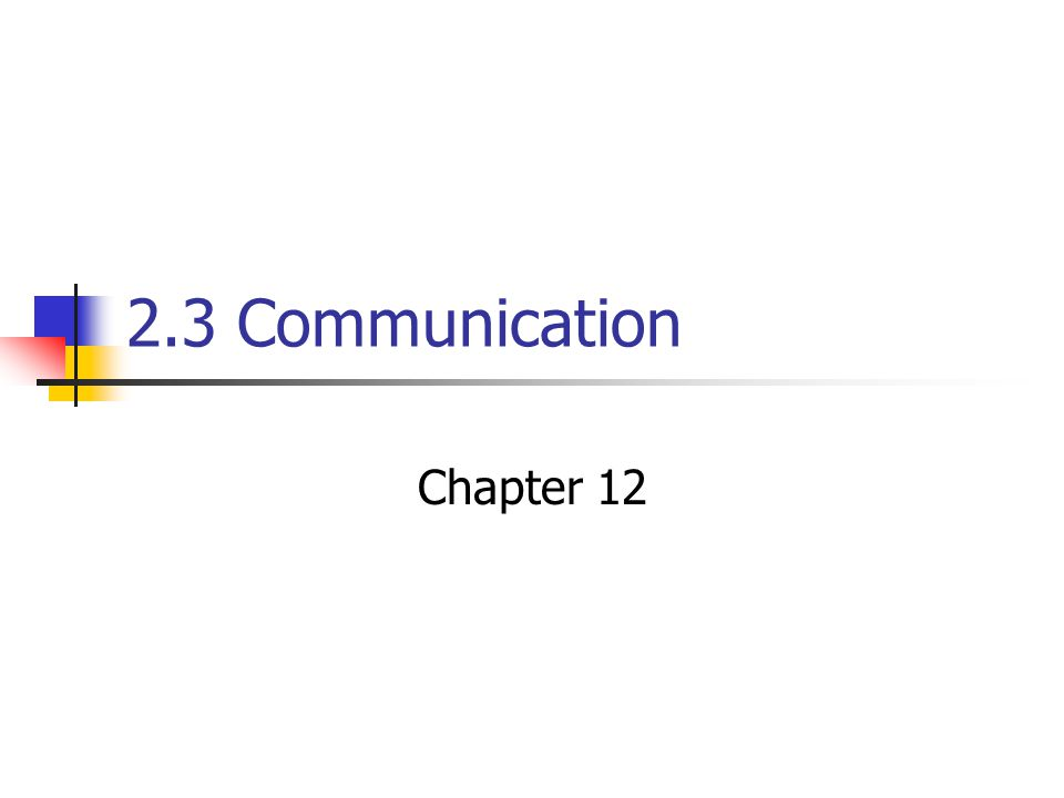 2.3 Communication Chapter 12